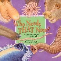 Who Needs That Nose (Hardcover): Karen Clemens Warrick