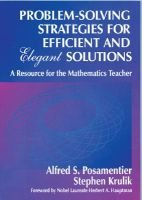 Problem-Solving Strategies for Efficient and Elegant Solutions - A Resource for the Mathematics Teacher (Hardcover): Alfred S....