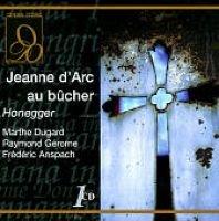 A. Honegger / Belgian Natl Orch - Jeanne D'Arc Au Bucher (CD): A. Honegger, Belgian Natl Orch