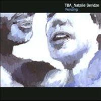 TBA Natalie Beridze / Natalie Tusia Beridze - Pending (CD): TBA Natalie Beridze, Natalie Tusia Beridze