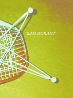 Sam Durant (English, German, Hardcover, illustrated edition): Museum of Contemporary Art, Los Angeles, USA and Kunstverein fur...