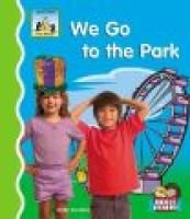 We Go to the Park (Hardcover): Kelly Doudna
