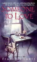 Someone to Love (Paperback): Francess Lin Lantz