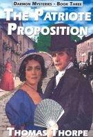 The Patriote Proposition (Paperback): Thomas Thorpe