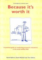 Because it's Worth it - A Practical Guide to Conducting Economic Evaluations in the Social Welfare Field (Paperback):...