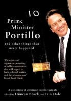 Prime Minister Portillo - and Other Things That Never Happened (Hardcover): Duncan Brack, Iain Dale
