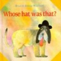 Whose Hat Was That? (Hardcover): Brian Wildsmith, Rebecca Wildsmith