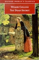 The Dead Secret (Paperback, New edition): Wilkie Collins