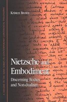 Nietzsche and Embodiment - Discerning Bodies and Non-dualism (Hardcover): Kristen Brown Golden