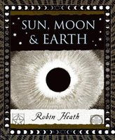 Sun, Moon and Earth (Hardcover): Robin Heath