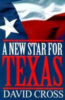 A New Star for Texas (Paperback): David Cross