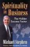 Spirituality in Business - The Hidden Success Factor (Paperback): Michael Stephen