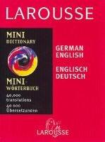 Larousse Mini German/English Dictionary (English, German, Paperback): Larousse Bilingual Dictionaries