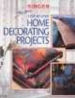 The New Step by Step Home Decorating Projects (Paperback): Singer