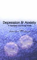 Depression and Anxiety in Teenagers and Young Adults (Paperback): Louisa Palmer