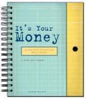 It's Your Money - Achieving Financial Well-being (Hardcover, illustrated edition): Karen McCall