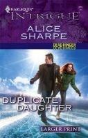 Duplicate Daughter - Dead Ringer (Large print, Paperback, large type edition): Alice Sharpe