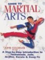 Guide to Martial Arts (Hardcover): John Goldman