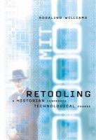 Retooling - A Historian Confronts Technological Change (Hardcover): Rosalind Williams