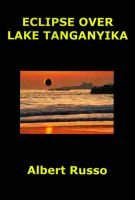 Eclipse Over Lake Tanganyika (Paperback): Albert Russo