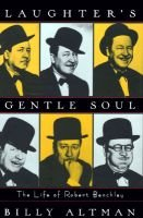 Laughter's Gentle Soul - Life of Robert Benchley (Hardcover): Billy Altman