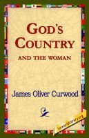God's Country--And the Woman (Paperback): James Oliver Curwood