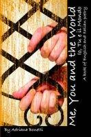 Me, You, and the World-Io, Tu E Il Mondo A Book of English and Italian Poetry (Hardcover): Adriana Bonetti