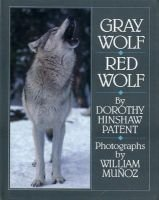 Gray Wolf, Red Wolf (Hardcover): Dorothy Hinshaw Patent