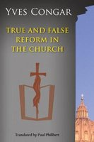 True and False Reform in the Church (Paperback, Revised): Yves Congar