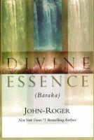 Divine Essence (Baraka) (Paperback): John Roger