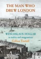 THE Man Who Drew London - Wenceslaus Hollar in Reality and Imagination (Hardcover): Gillian Tindall