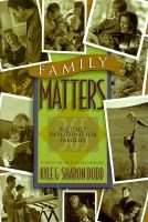 Family Matters - 365 Daily Devotions for Families (Hardcover, illustrated edition): Kyle Dodd, Sharon Dodd