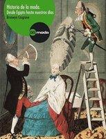 Historia de la Moda - Desde Egipto Hasta Nuestros Dias (English, Spanish, Paperback, illustrated edition): Bronwyn Cosgrave