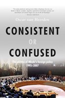 Consistent Or Confused - The Politics Of Mbeki's Foreign Policy 1995-2007 (Paperback): Oscar van Heerden