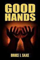 Good Hands (Paperback): Bruce I Saxe