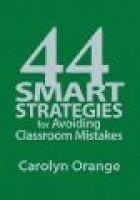 44 Smart Strategies for Avoiding Classroom Mistakes (Hardcover, New): Carolyn Orange