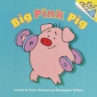 Big Pink Pig (Paperback, 1st American ed): Trevor Ricketts, Christopher O'Hare