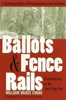 Ballots and Fence Rails (Paperback): William McKee Evans