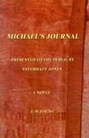 Michael's Journal, Bk. 1 - Being the Jornals of Michael Cooke Holt; Book One, 1917-1925 (Paperback): L. M Young