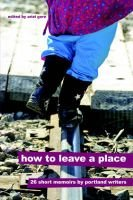 How to Leave a Place (Paperback): Ariel Gore