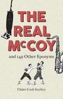 The Real McCoy and 149 other Eponyms (Hardcover): Claire Cock-Starkey