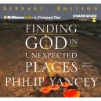 Finding God in Unexpected Places (Standard format, CD, Library): Philip Yancey