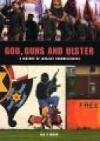God Guns & Ulster - A History of Loyalist Paramilitaries (Hardcover): Ian S. Wood