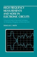 High Frequency Measurements and Noise in Electronic Circuits (Hardcover, 1993): D.C. Smith