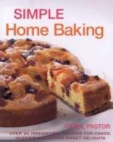 Simple Home Baking (Hardcover): Carol Pastor