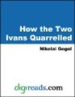 How the Two Ivans Quarrelled (Electronic book text): Nikola i Vasil evich Gogol