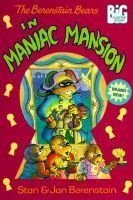 The Berenstain Bears in Maniac Mansion (Paperback, illustrated edition): Stan Berenstain, Jan Berenstain