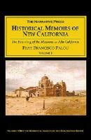 Historical Memoirs of New California, v. 1 - The Founding of the Missions in Alta California (Paperback): F.F. Palou