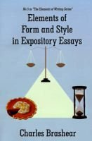 Elements of Form and Style in Expository Essays (Paperback): Charles Brashear
