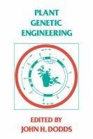 Plant Genetic Engineering (Hardcover): John H. Dodds